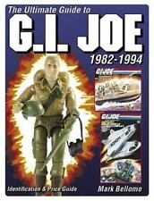 The Ultimate Guide To GI JOE 1982-1994 By Mark Bellomo 1st Edition Price Guide