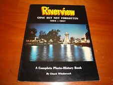 Riverview Gone But Not Forgotten, 1904-1967 - by Chuck Wlodarczyk - Autographed