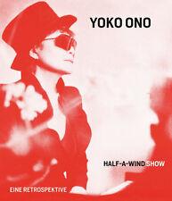 Yoko ONO. Half-A-Wind Show. Eine Retrospektive. Prestel, 2013. E.O.