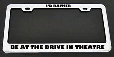 RATHER BE AT THE DRIVE IN THEATRE License Plate Frame