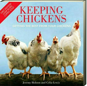 Keeping Chickens Getting the Best from Your Chickens, 2nd Edition (Paperback)