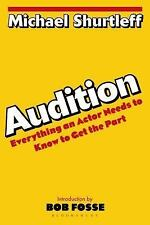 Audition : Everything an Actor Needs to Know to Get the Part