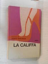 LA CALIFFA Alberto Bevilacqua Rizzoli 1964 Seconda edizione romanzo libro storia