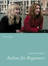 Lone Scherfig's Italian for Beginners (Nordic Film Classics) by Mette Hjort
