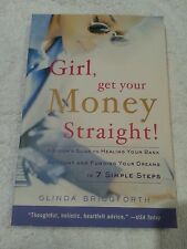 Girl, Get Your Money Straight : A Sister's Guide to Healing Your Bank Account...