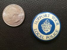 VINTAGE SUPPORT YOUR LOCAL POLICE ANTI-POLICE PINBACK BUTTON