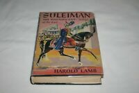 SULEIMAN THE MAGNIFICENT SULTAN OF EAST Harold Lamb 1951 HCDJ 1ST ED/1ST PRINT