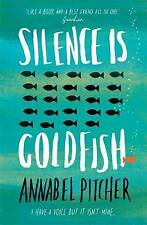 Silence is Goldfish by Annabel Pitcher   (Paperback, 2016)