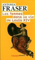 Livre Poche les femmes dans la vie de Louis XIV 2009 Champs Histoire book