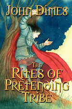 NEW The Rites of Pretending Tribe by John Dimes