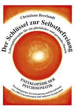 NEU Der Schlüssel zur Selbstbefreiung - Lebensphilosophie für ein glü... 849417