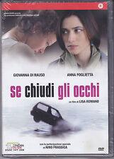 Dvd **SE CHIUDI GLI OCCHI** nuovo 2008