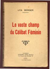 LYA BERGER, LE VASTE CHAMP DU CÉLIBAT FÉMININ