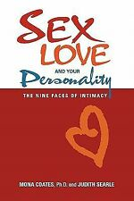 Sex, Love and Your Personality: The Nine Faces of Intimacy (Paperback or Softbac