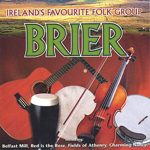BRIER - IRELANDS FAVOURITE FOLK GROUP CD (Inc Belfast Mill, Fields Of Athenry)