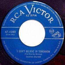SAVANNAH CHURCHILL & 4 TUNES R&B 45 I don't believe in tomorrow VG++ RCA   C2575