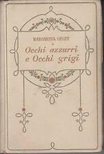baronessa orczy -  occhi azzurri e occhi grigi - 1931