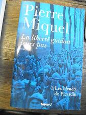 La liberté guidait leurs pas / Pierre Miquel T 1 les bleuets de Picardie