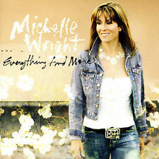 Everything And More by Michelle Wright (CD, Jul-2006, MSI Music Distribution)