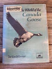 The World Of The Canada Goose Joe Van Wormer 1968 Hardback Book