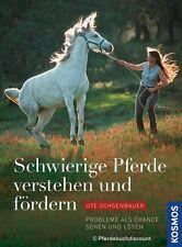 Ute Ochsenbauer - Schwierige Pferde verstehen und fördern - NEU - Kosmos Verlag