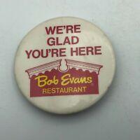 Vintage BOB EVANS Restaurant We're Glad You're Here Employee Button Pinback E7
