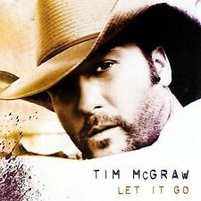 TIM McGRAW:LET IT GO [Nothin' To Die For,Kristofferson,Between the River and Me]