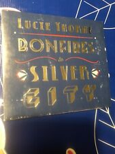`THORNE, LUCIE`-BONFIRES IN SILVER CITY CD Signed By Lucie! Very Good Condition