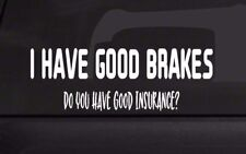I Have Good Brakes Funny Car Decal for Parents, Funny Car Sticker for Mom Dad