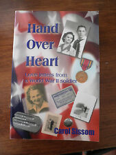 SIGNED     Hand Over Heart  Love Letters From A WWII Soldier