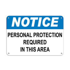 Horizontal Metal Sign Multiple Sizes Notice Personal Protection Required Area