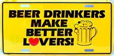 BEER DRINKERS MAKE BETTER LOVERS! Novelty Number Plate