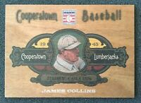 2013 Cooperstown Lumberjacks WOOD Card - JIMMY COLLINS - 1945 Hall of Fame #62