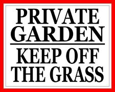 """10 x 8"""" PRIVATE GARDEN KEEP OFF THE GRASS WARNING PLAQUE SIGN OTHERS LISTED N236"""