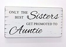 Vintage Shabby Sign Sister Gift The Best Sisters Get Promoted To auntie