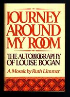 Bogan, Louise. JOURNEY AROUND MY ROOM. The Autobiography of … by Ruth Limmer.