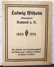 LUDWIG WILHELM  Glasmalerei  Rottweil  1890 – 1915  Gedenk- / Empfehlungsschrift
