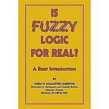 Is Fuzzy Logic for Real? : A Brief Introduction by Luisa N. McAllister (2012,...
