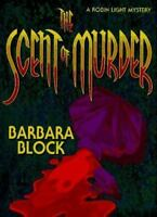 Block, Barbara THE SCENT OF MURDER US HCDJ 1st/1st NF