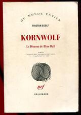 TRISTAN EGOLF: KORNWOLF, le démon de Blue Ball. GALLIMARD. 2009.