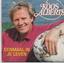 Koos Alberts-Eenmaal In Je Leven cd single