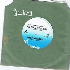 "NICK GILDER - HOT CHILD IN THE CITY - 7"" 45 VINYL RECORD - 1978"
