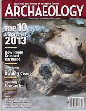 Archaeology Magazine Jan/Feb 2014, TOP 10 Discoveries 2013.