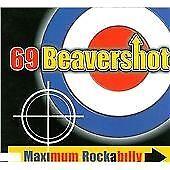 69 Beavershot - Maximum Rockabilly (2005)
