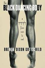 The Black Dancing Body : A Geography from Coon to Cool-ExLibrary