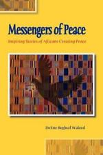 Messengers of Peace: Inspiring Stories of Africans Creating Peace (Paperback or