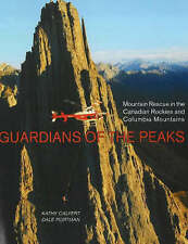 Guardians of the Peaks: Mountain Rescue in the Canadian Rockies and Columbia Mou