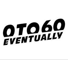 0 to 60 Eventually Funny Car Window Vinyl Sticker Decal LOL Mini Racing Drag JDM