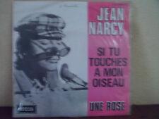 """SP 7"""" JEAN NARCY - Si tu touches à mon oiseau - JUKEBOX - EX/VG+ - DECCA  23.890"""