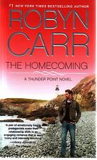 Robyn Carr  The Homecoming   A Thunder Point Novel  Romance   Pbk NEW
